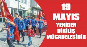 19 Mayıs yeniden diriliş mücadelesidir