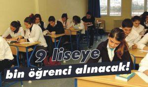 9 liseye bin öğrenci alınacak!