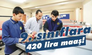 9. sınıflara 420 lira maaş!