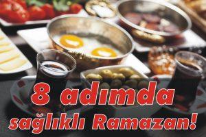 Ramazan'ı 8 adımda sağlıklı karşılayın