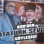 ADD'den 'Atatürk Sevgisi' söyleşisi