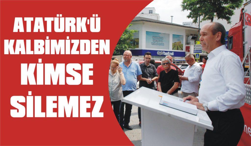 Atatürk'ü kalbimizden kimse silemez