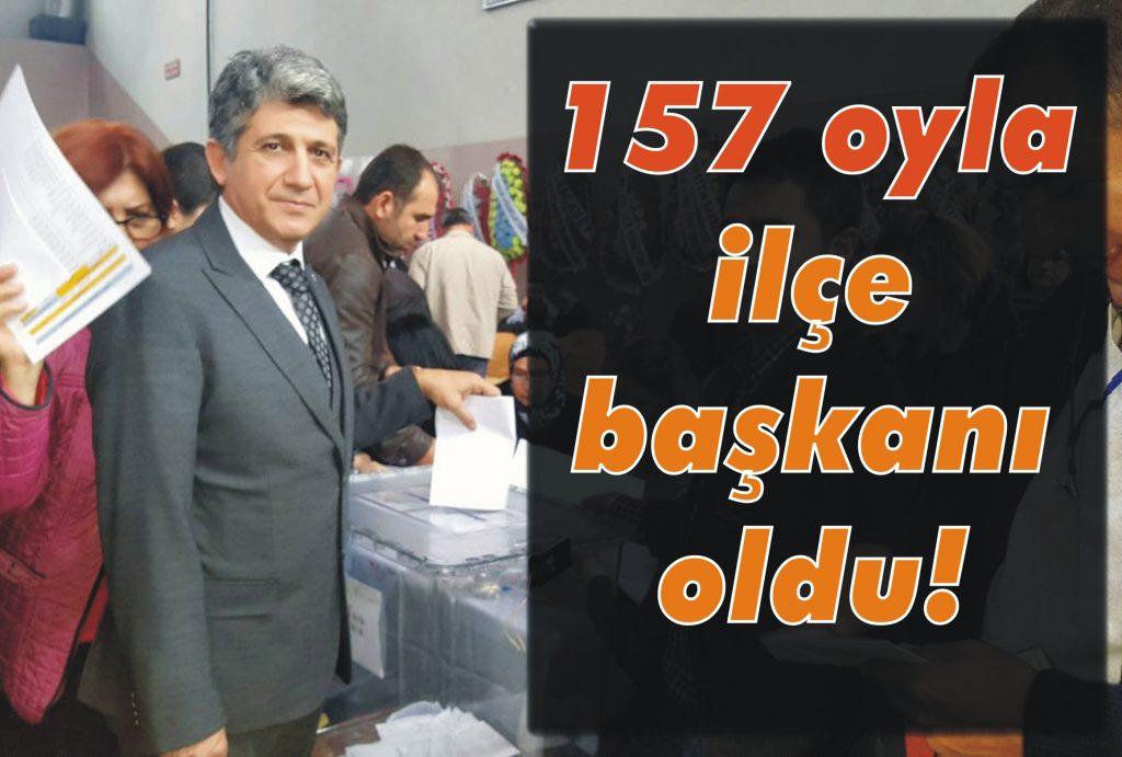 157 oyla ilçe başkanı oldu!