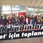 AK kadınlar 'evet' için toplandı