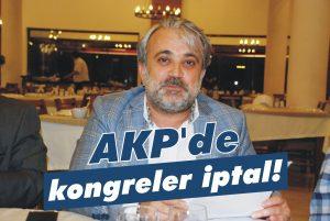 AKP'de kongreler iptal!