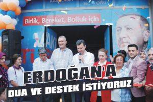 Erdoğan'a dua ve destek istiyoruz