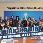 Türk kadını; Nene Hatundur, Ayşe bacıdır…