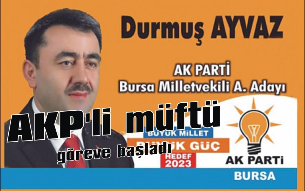 AKP'li müftü göreve başladı