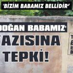 'Erdoğan babamız' yazısına tepki!