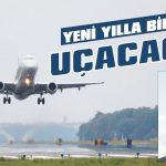 Yeni yılla birlikte uçacağız!