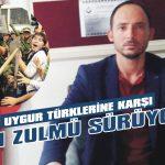 Uygur Türklerine karşı Çin zulmü sürüyor
