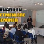 Atanabilen öğretmenlere seminer