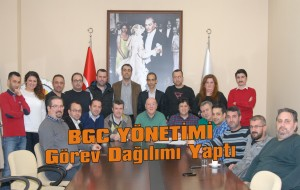 BGC görev dağılımı yaptı