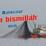 Karacabeyli balıkçılar 'vira bismillah' dedi