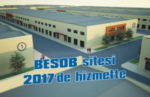 BESOB sitesi 2017'de hizmette