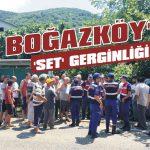 Boğazköy'de 'set' gerginliği!