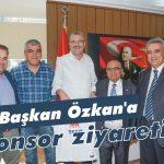Başkan Özkan'a sponsor ziyareti