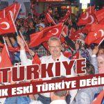 Türkiye artık eski Türkiye değil