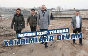 'Modern Kent' yolunda yatırımlara devam