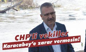 CHP'li vekiller ilçeye zarar vermesin!