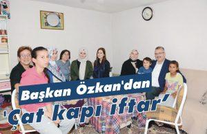 Başkan Özkan'dan 'Çat kapı iftar'