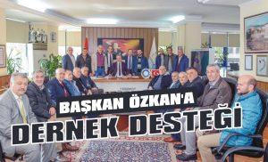 Başkan Özkan'a dernek desteği