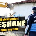 Belediyeden 'keşhane' operasyonu