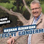 Başkan Özkan'dan Çiftçi'ye gönderme