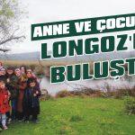 Anne ve çocuklar Longoz'da buluştu
