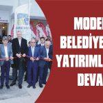 Modern Belediyecilik yatırımlarına devam
