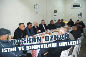 Başkan Özkan istek ve sıkıntıları dinledi