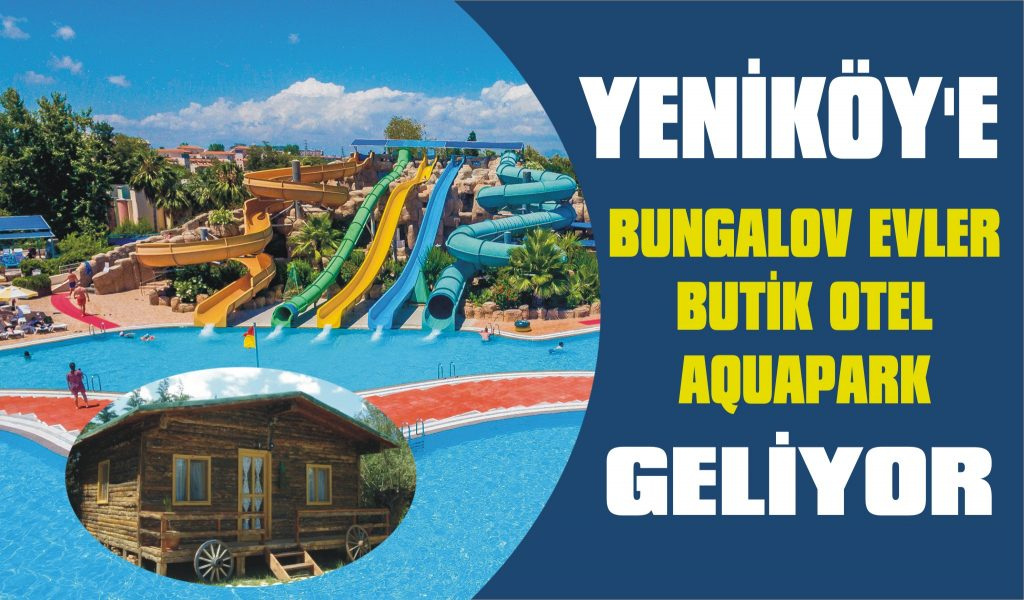 Yeniköy'e ev, otel, park geliyor