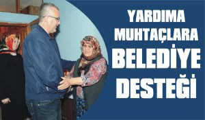 Yardıma muhtaçlara belediye desteği