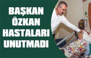 Başkan Özkan hastaları unutmadı