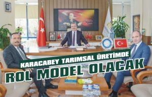 Karacabey tarımsal üretimde rol model olacak