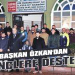 Başkan Özkan'dan gençlere destek