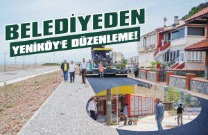 Belediyeden Yeniköy'e düzenleme!