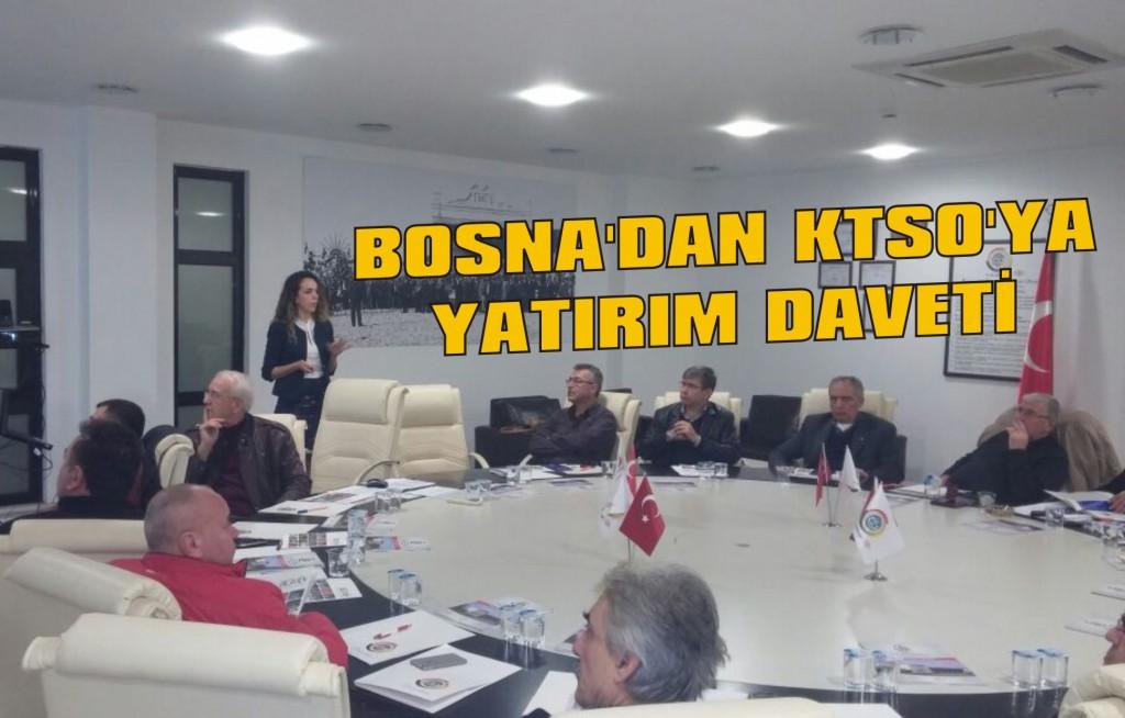 Bosna'dan KTSO'ya yatırım daveti