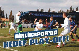 Birlikspor da hedef play-off!