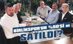 Birlikspor'un yüzde 50'si mi satıldı?