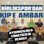 Birlikspor'dan Takip'e ambargo!