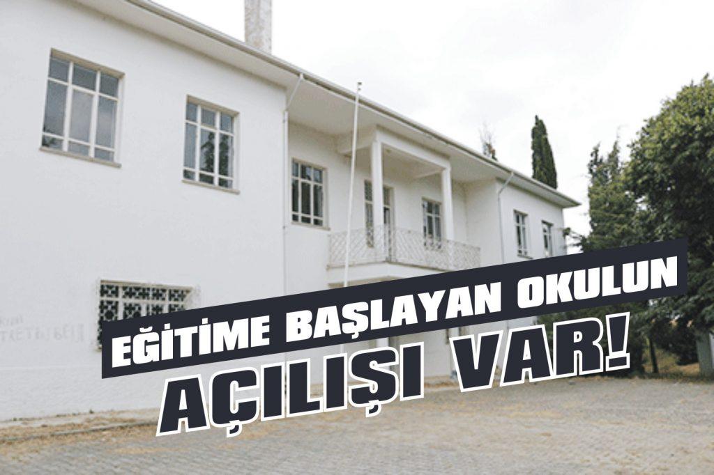 Eğitime başlayan okulun açılışı var!