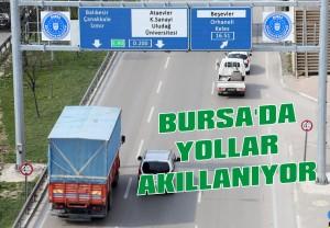 Bursa'da yollar akıllı hale geliyor