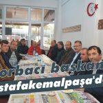 Çorbacı başkan Mustafakemalpaşa'da!