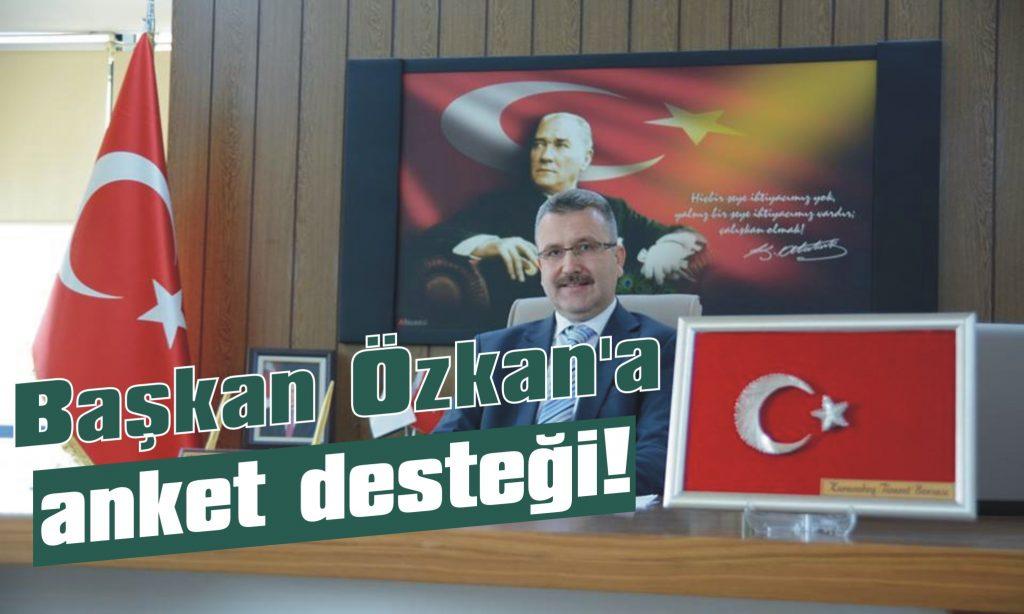 Başkan Özkan'a anket desteği!