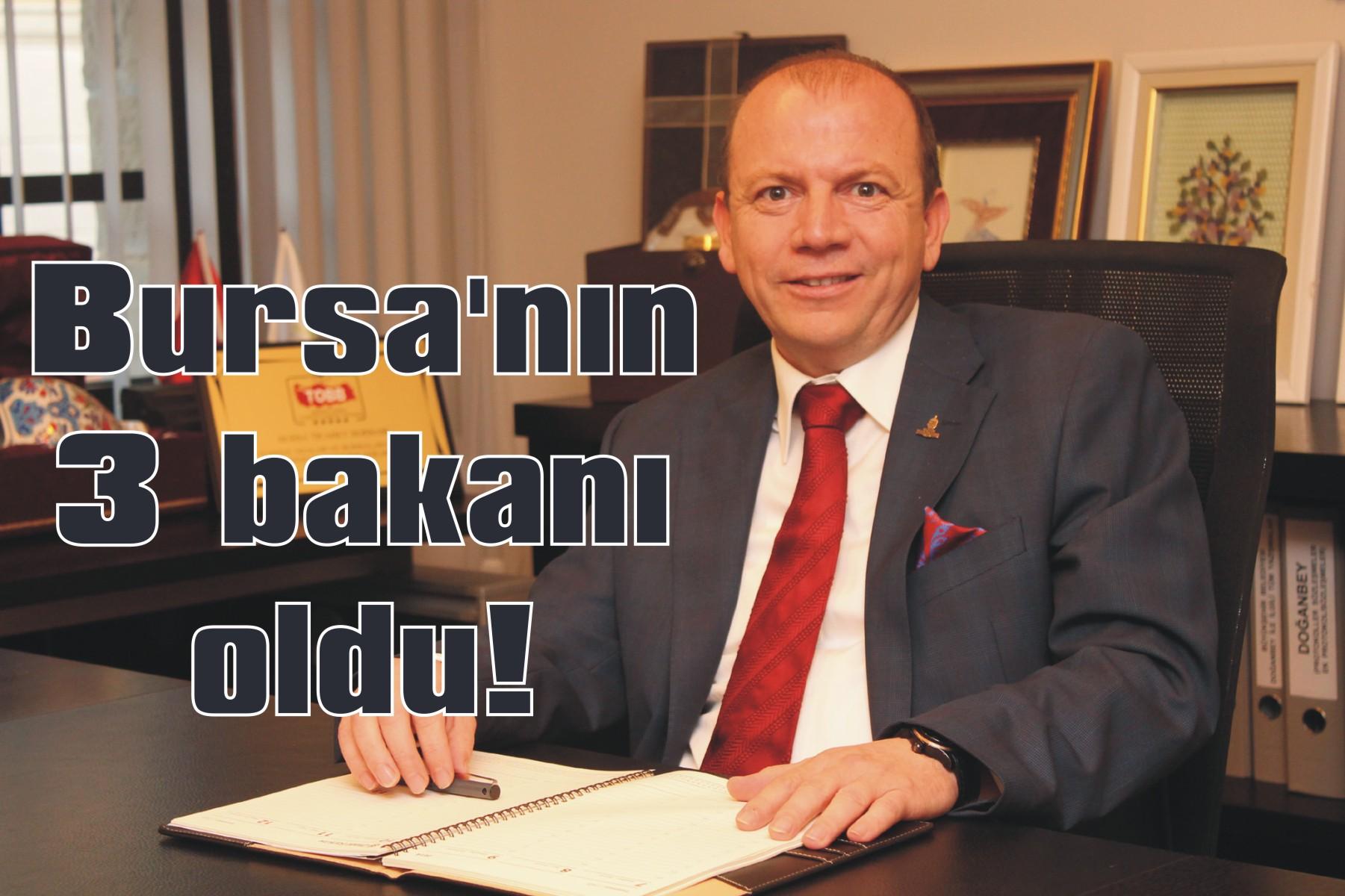 Bursa'nın 3 bakanı oldu!