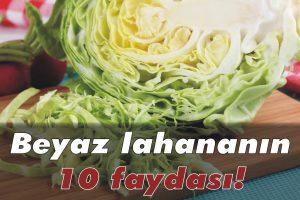 Beyaz lahananın 10 faydası!