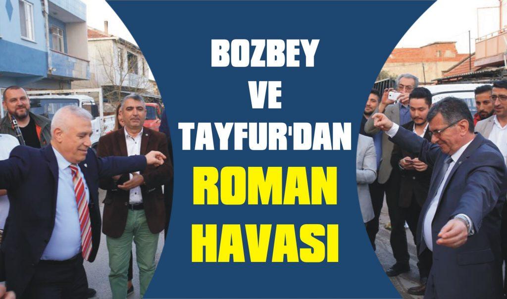 Bozbey ve Tayfur'dan roman havası