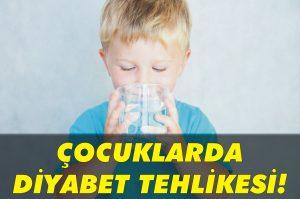 Çocuklarda diyabet tehlikesi!