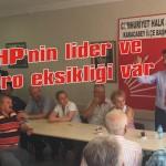 CHP'nin lider ve kadro eksikliği var